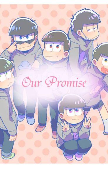 Our promise (Osomatsu San x reader fanfic!)