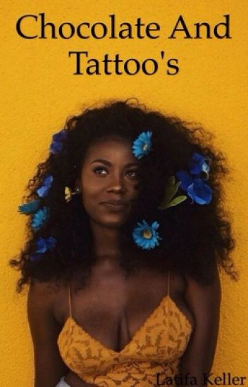 Chocolate and tattoo's (BWWM)