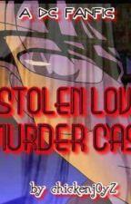 DETECTIVE CONAN FANFIC: STOLEN LOVE MURDER CASE by chickenj0yZ