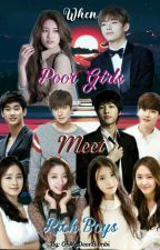 When Poor Girls Meets Rich Boys by MoodyGirl_KPOP13