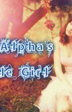 The Alpha's Little Girl by ShadesOfLove