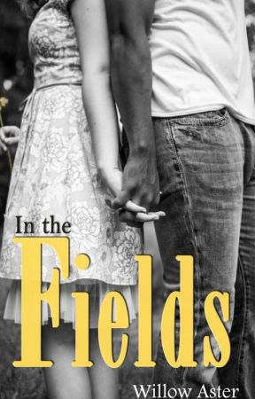 In the Fields excerpt by willowaster