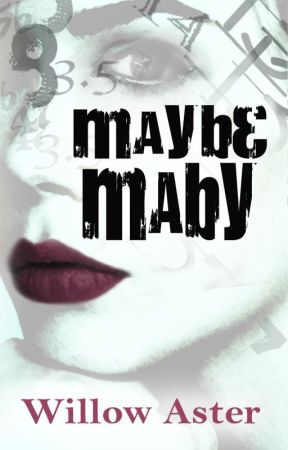 Maybe Maby excerpt by willowaster