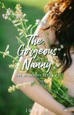 The Gorgeous Nanny (The Neighbors Series #2) by jglaiza