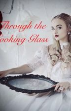 Looking Glass by QueenOfHearts15