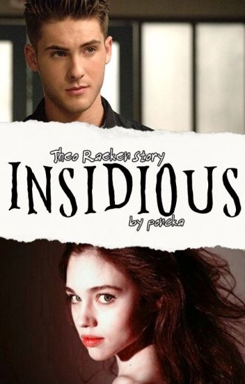 Insidious ✖ Theo Raeken