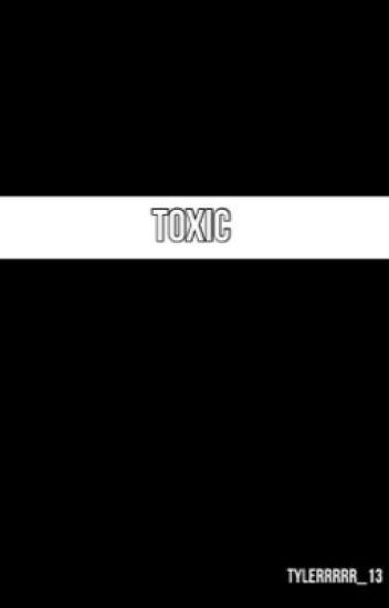 Toxic (Sequel to Addicted)