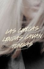 Las chicas lindas cavan tumbas by enthusiasticloser