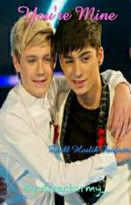 You're Mine - Ziall Horlik Fanfiction by directarmy_