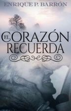 El corazón recuerda (Terminada) by EnriquePBarron