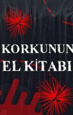 KORKUNUN EL KITABI /KORKUNÇ BİLGÎLER  by badbodybilalt