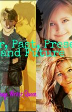 Our Past, Present and Future (Percy Jackson Fanfiction) by books_and_kittens