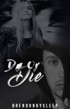 Dø Or Die - Tyler Joseph Fan Fiction by BrendonBySleep