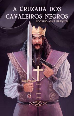"""A cruzada dos cavaleiros negros"" (Conto premiado) by RGMesquita"