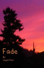 Fade by cegan5sos