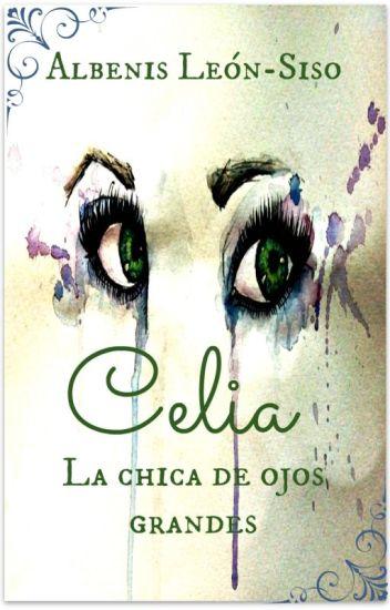 Celia, la chica de ojos grandes.