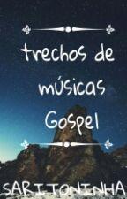 Trechos De Músicas Gospel by saritoninha