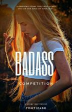 Badass Competition ✔ ||Wattys2016|| by touti2468