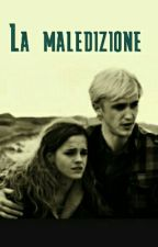 La Maledizione|| Dramione by dramy_magic