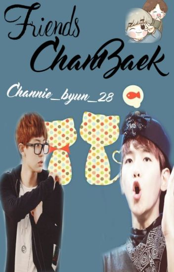 Friends chanbaek-Baekyeol☀