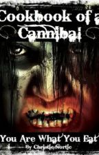 Cookbook of a Cannibal - You Are What You Eat by ChristieNortje