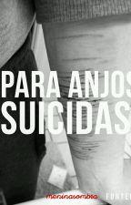 Para Anjos Suicidas by MeninaSombra