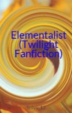 Elementalist (Twilight Fanfiction) by Snivy_12