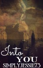 Into You by SimplyJessie73