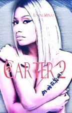 Carter 2 by LovingMiinaj