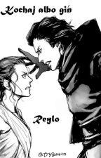 Kochaj Albo Giń - Reylo (Star Wars) by EsmeraldaLavoie