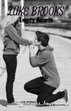 Luke Brooks |Empty Hearts| Love Story by brooks_boys
