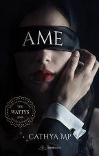 Ame (În curs de editare, publicare)  by CathyaMp