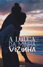 A Louca da Minha Vizinha by Mima_s2