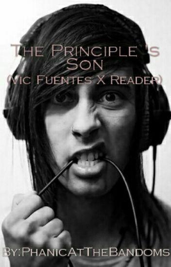 The Principle 's Son (Vic Fuentes X Reader)
