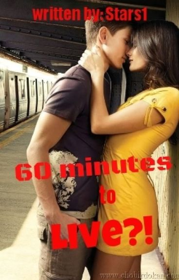 60 minutes to live?!