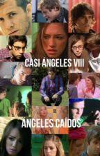 Casi Angeles 8: Ángeles Caídos by Nuez022