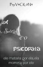A Suicida E O Psicopata♥ by brigadeirinho13