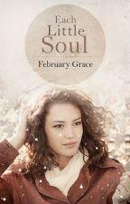 Each Little Soul by FebruaryGrace