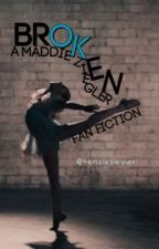Broken ( a Dancemoms or Dance Moms fan fic ) by kenzieziegler