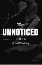 The Unnoticed Ones by CallMeFanGirling