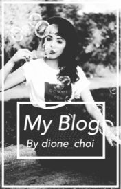 My Blog by dione_choi