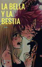 La Bella Y La Bestia ~ Nalu  by Swag_Hyun