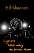 ♫ Ed Sheeran Lyrics and why he Wrote them ♫ by Shimmerpelt