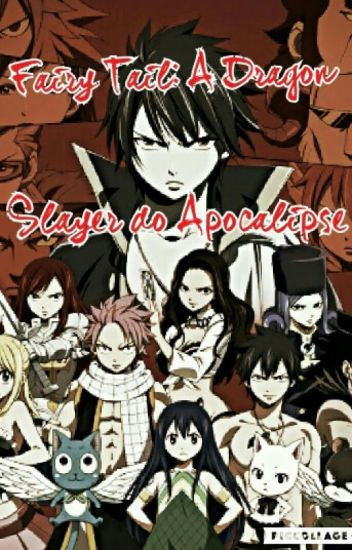 Fairy Tail:A Dragon Slayer do Apocalipse
