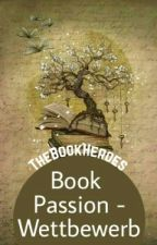 Book Passion-Wettbewerb by TheBookHeroes