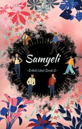 SAMYELİ 2 -Erkek Lisesi Serisi- by brestine