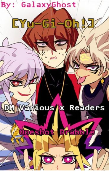 [Yu-Gi-Oh!] DM Various x Readers Oneshots by PiecesBurn_Up