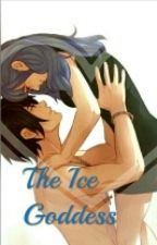The Ice Goddess (Grey X Reader) (On Hold!!!) by Lucy_hxx