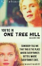 You're In One Tree Hill - Season One by youreinonetreehill