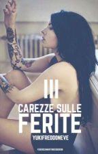 Carezze sulle Ferite III by yukifreddoneve